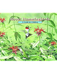 About Hummingbirds: A Guide for Children