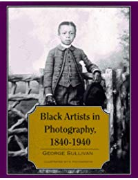 Black Artists In Photography 1840 To 1940