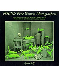 Focus: Five Women Photographers : Julia Margaret Cameron/Margaret Bourke-White/Flor Garduno/Sandy Skoglund/Lorna Simpson