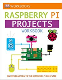 DK Workbooks: Raspberry Pi Projects Workbook