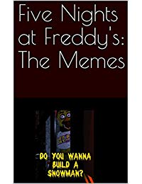 Five Nights at Freddy's: The Memes