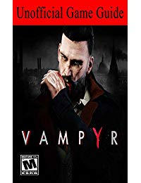 Vampyr: Unoffocial Game Guide