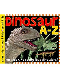 Dinosaur A to Z: For Kids Who Really Love Dinosaurs