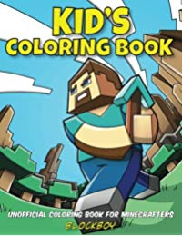 Kid's Coloring Book: Unofficial Coloring Book for Minecrafters