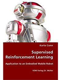 Supervised Reinforcement Learning - Application to an Embodied Mobile Robot