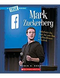 A True Book Biographies: Mark Zuckerberg