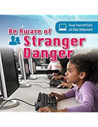 Be Aware of Stranger Danger