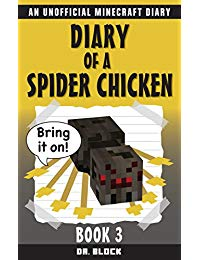 Diary of a Spider Chicken, Book 3: An Unofficial Minecraft Diary (Minecraft Spider Chicken)