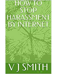 HOW TO STOP HARASSMENT BY INTERNET