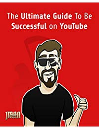 The Ultimate Guide To Be Successful on YouTube
