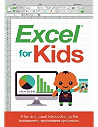 Excel for Kids: A fun and visual introduction to the fundamental spreadsheet application.