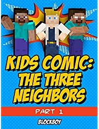 Minecraft Comic: The Three Neighbors (Unofficial Minecraft Comic Book)