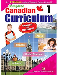 Complete Canadian Curriculum 1 (Revised & Updated): A Grade 1 integrated workbook covering Math, English, Social Studies, and Science