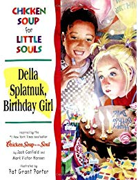 Chicken Soup for Little Souls Della Splatnuk, Birthday Girl