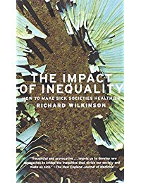 The Impact of Inequality: How to Make Sick Societies Healthier