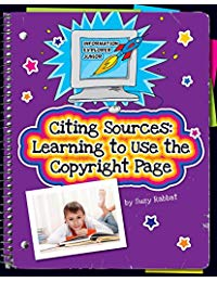 Citing Sources: Learning to Use the Copyright Page (Explorer Junior Library: Information Explorer Junior)