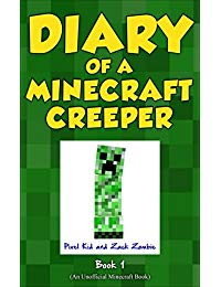 Minecraft Books: Diary of a Minecraft Creeper Book 1: Creeper Life (An Unofficial Minecraft Book)