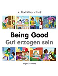 My First Bilingual Book–Being Good (English–German)