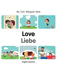 My First Bilingual Book–Love (English–German)