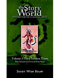 Story of the World #3 Early Modern Times: History For The Classical Child
