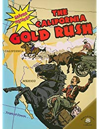 The California Gold Rush:
