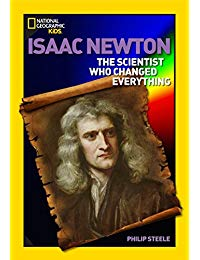 World History Biographies: Isaac Newton: The Scientist Who Changed Everything