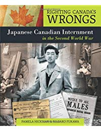 Righting Canada's Wrongs: Japanese Canadian Internment in the Second World War