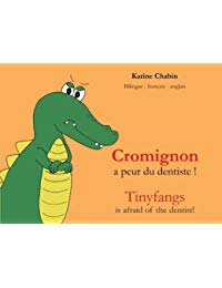 Cromignon a peur du dentiste !: Tinyfangs is afraid of the dentist!