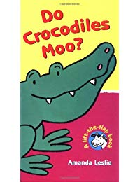 Do Crocodiles Moo?: Lift-the-Flap books