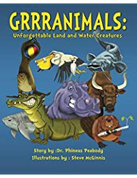 GRRRANIMALS: Unforgettable Land and Water Creatures (GRRRANIMALS: I LOVE ANIMALS Book 1)