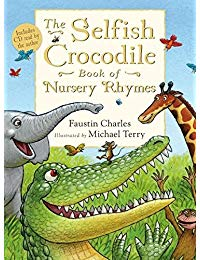 Selfish Crocodile,The: Book Of Nursery Rhymes
