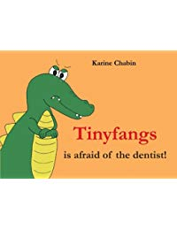 Tinyfangs is afraid of the dentist!