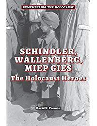 Schindler, Wallenberg, Miep Gies