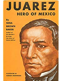 Benito Juarez: Hero of Mexico