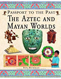 The Aztec and Maya Worlds