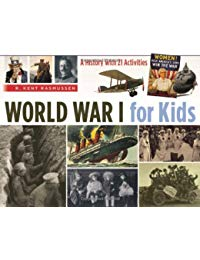 World War I for Kids: A History with 21 Activities
