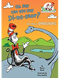 Oh Say Can You Say Di-no-saur?: All About Dinosaurs