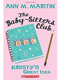 Baby-Sitters Club #1: Kristy's Great Idea