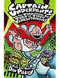 Captain Underpants and the Terrifying Return of Tippy Tinkletrousers: The Ninth Epic Novel