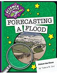 Forecasting a Flood (Explorer Library: Follow the Clues)