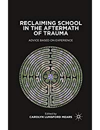 Reclaiming School in the Aftermath of Trauma: Advice Based on Experience