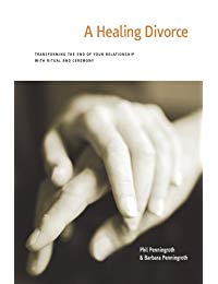 A Healing Divorce: Transforming the End of Your Relationship with Ritual and Ceremony