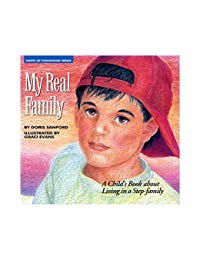 My Real Family: A Child's Book about Living in a Stepfamily