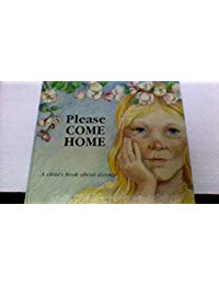 Please Come Home: A Child's Book about Divorce