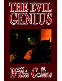 The Evil Genius by Wilkie Collins, Fiction, Classics