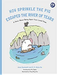 How Sprinkle the Pig Escaped the River of Tears: A Story About Being Apart From Loved Ones