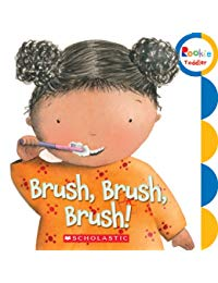 Rookie Toddler: My Body Books: Brush, Brush, Brush!