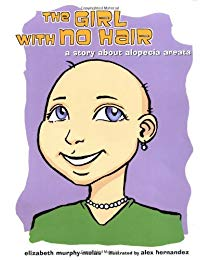 The Girl with No Hair: A Story about Alopecia Areata