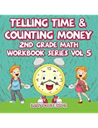 Telling Time & Counting Money   2nd Grade Math Workbook Series Vol 5