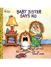 Baby Sister Says No